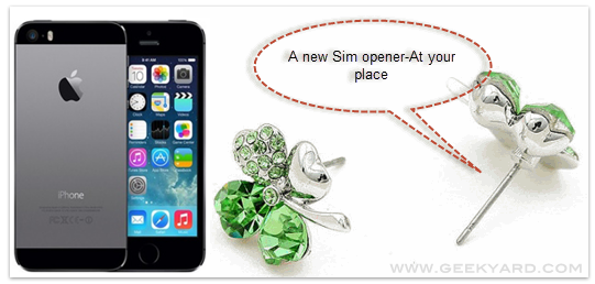 Insert a NANO SIM in iPhone 5s using Sister's Ear Ring