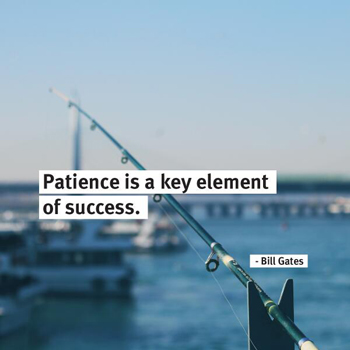 Patience Bill Gates Quote
